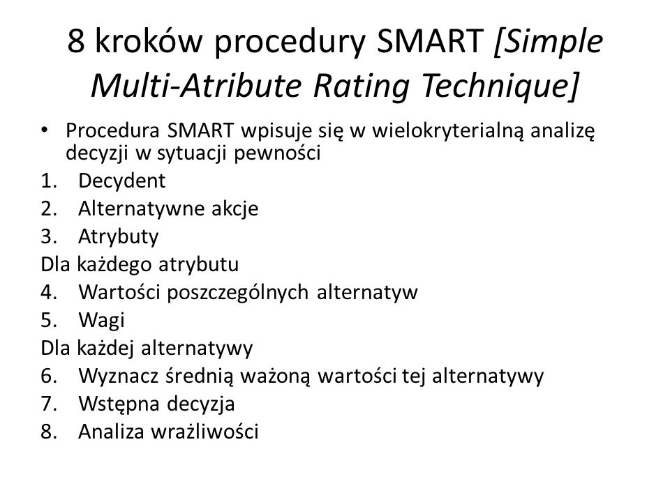 8 kroków procedury SMART [Simple Multi-Atribute Rating Technique]
